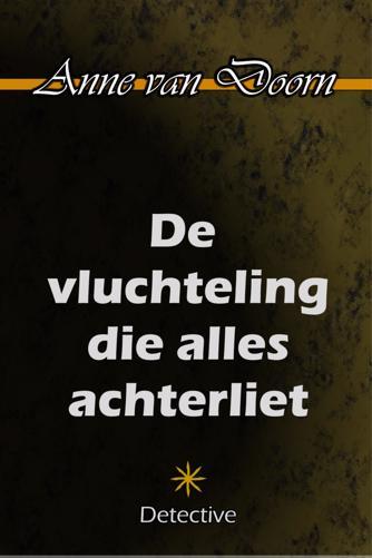 DE VLUCHTELING DIE ALLES ACHTERLIET