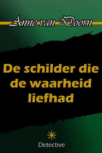 DE SCHILDER DIE DE WAARHEID LIEFHAD