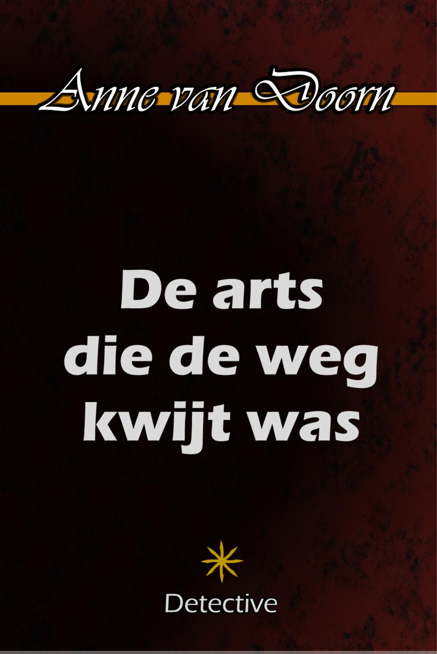 DE ARTS DIE DE WEG KWIJT WAS
