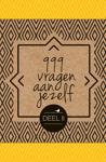 999 VRAGEN AAN JEZELF