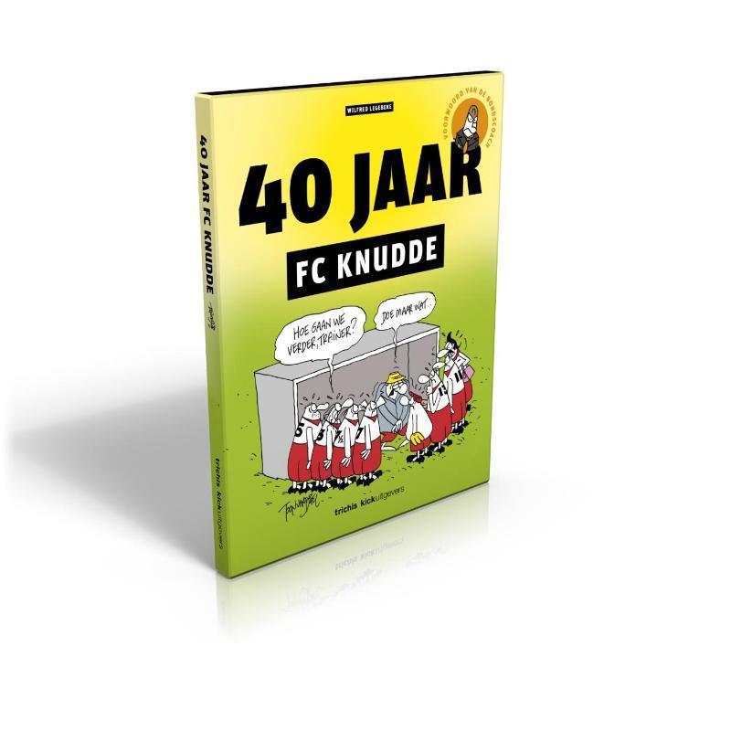 40 jaar knudde 40 JAAR FC KNUDDE bij The Read Shop Webshop in Breukelen 40 jaar knudde