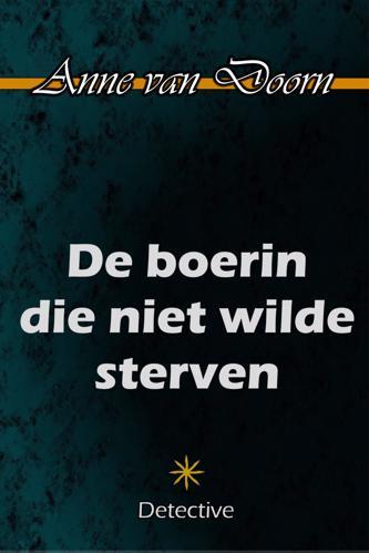 DE BOERIN DIE NIET WILDE STERVEN