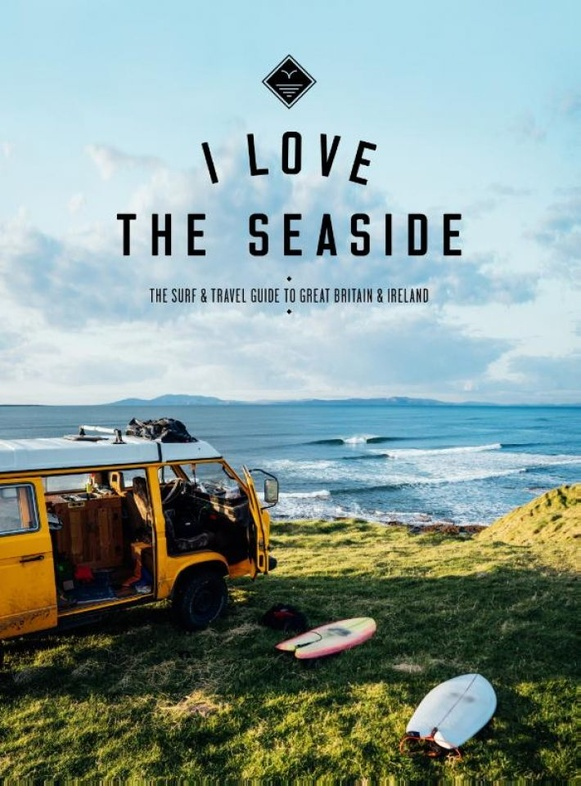 I LOVE THE SEASIDE GUIDE - BRITAIN & IRELAND