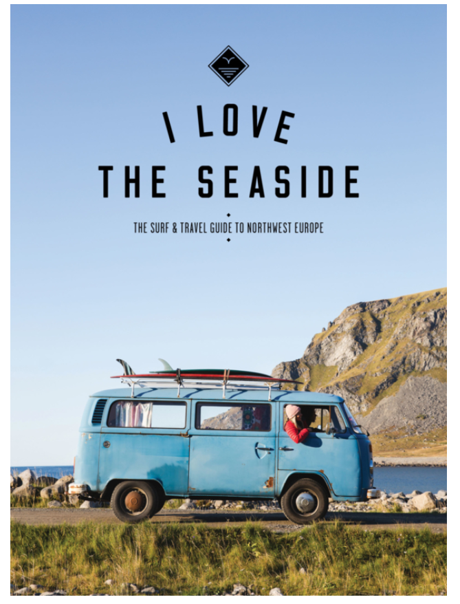 I LOVE THE SEASIDE GUIDE - NORTHWEST EUROPE