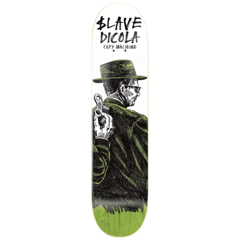 SLAVE DICOLA COPY MACHINE 8.125 SKATEBOARD DECK