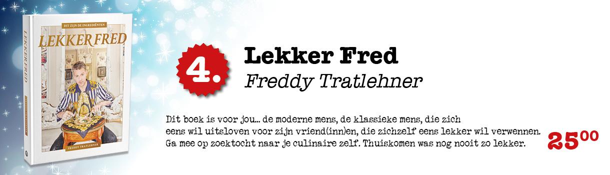 LEKKER FRED - FREDDY TRATLEHNER